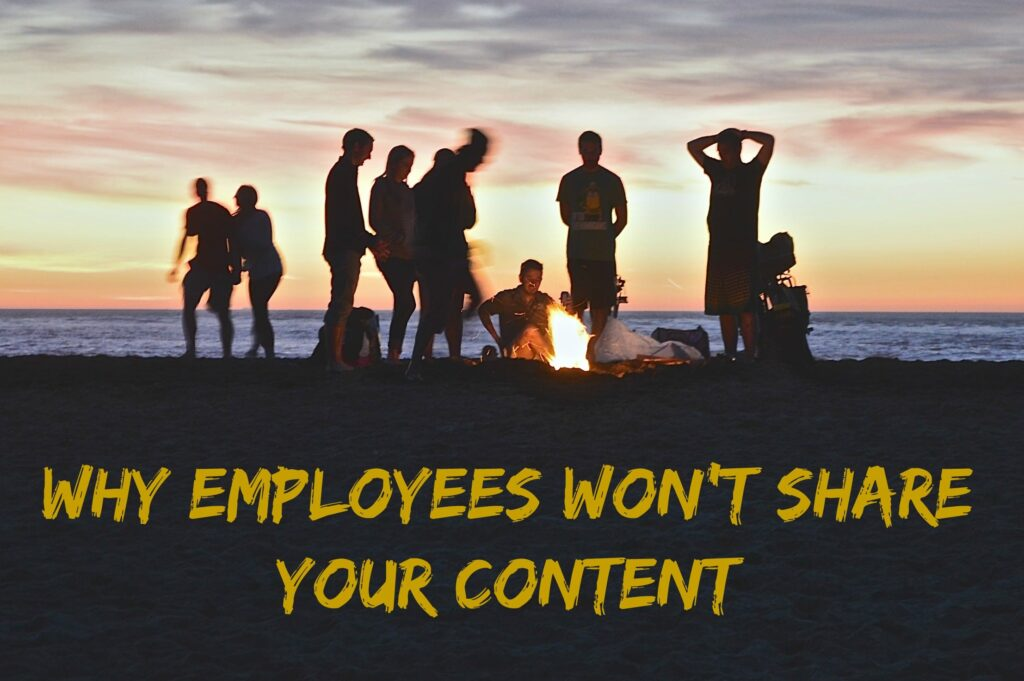 The REAL reason employees aren't sharing your content