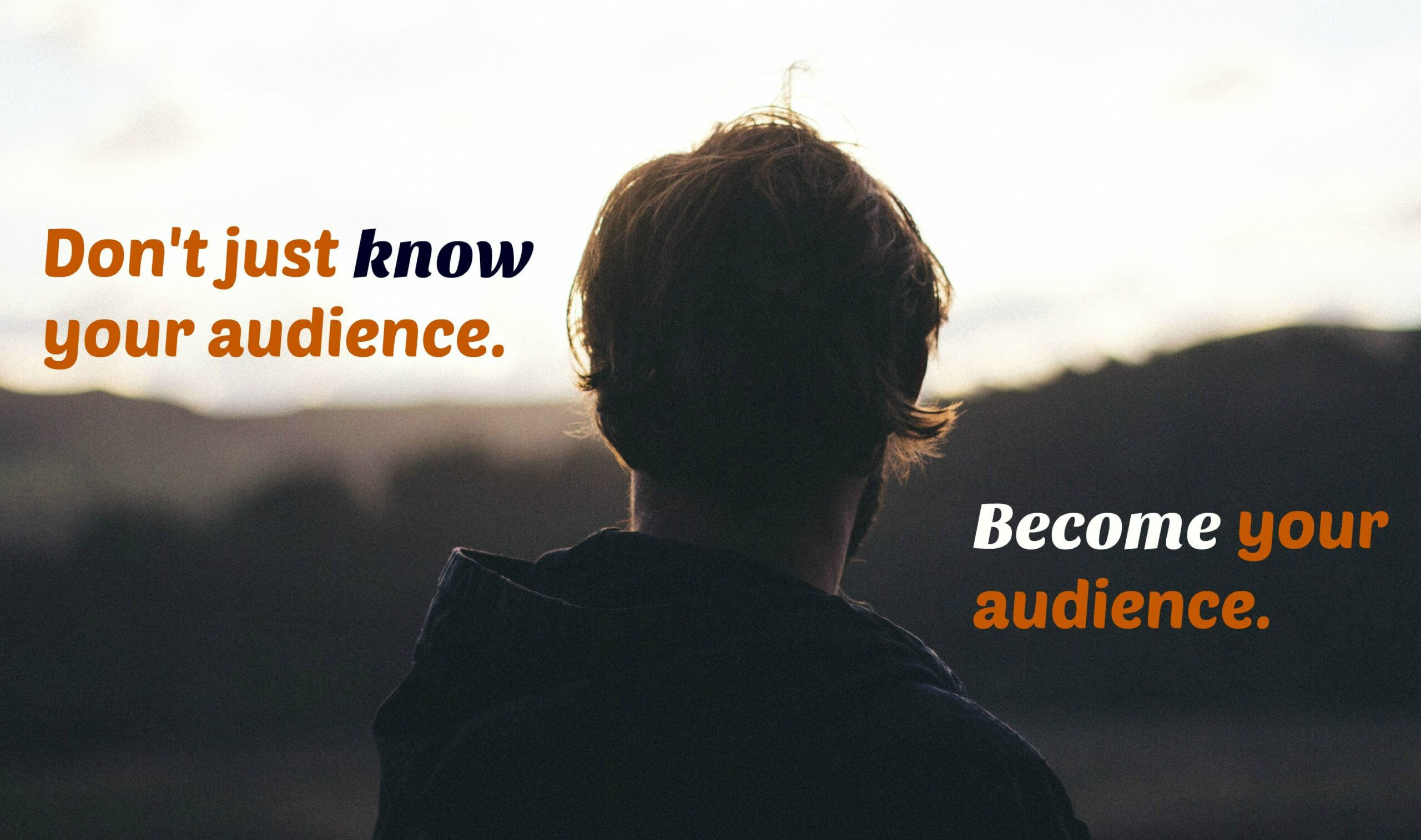 Content marketing: Knowing your audience vs. being your audience