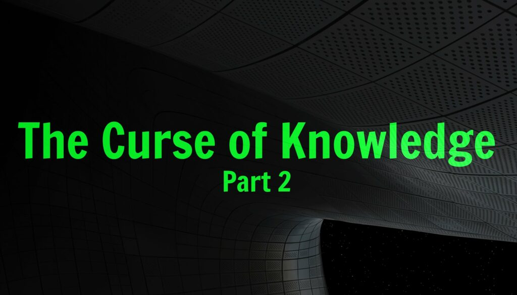 Content Marketing: The Curse of Knowledge, Part 2