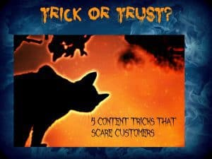 Trick or trust: How does your content measure up?