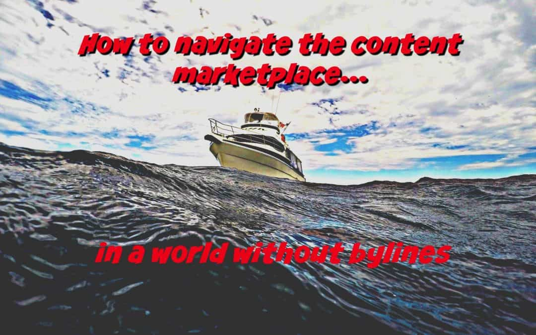 How to master the content marketplace in a world without bylines