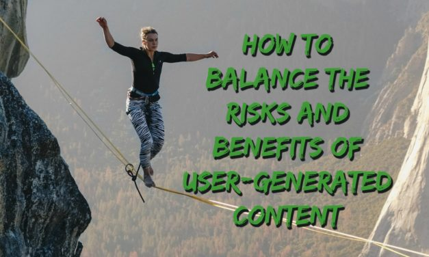 What you need to know now about the risks of user-generated content