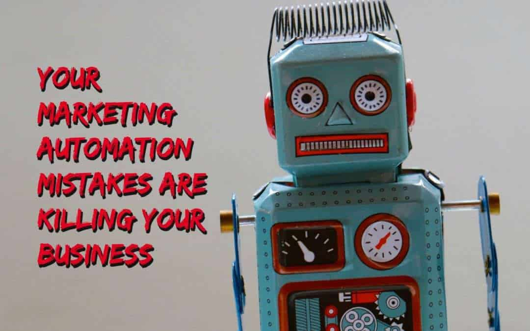 Content marketing automation mistakes are killing your business
